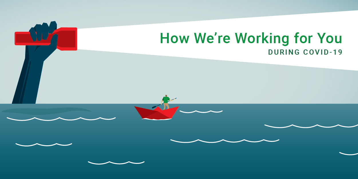 Navigating COVID-19: How We're Working for You